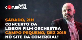 Rádio Comercial faz a retransmissão do concerto da Lisbon Film Orchestra no Campo Pequeno
